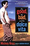 img - for The Good, the Bad and the Dolce Vita: The Adventures of an Actor in Hollywood, Paris and Rome (Nation Books) by Mickey Knox (4-Mar-2004) Paperback book / textbook / text book
