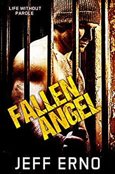 Fallen Angel (Life Without Parole Book 1) by [Erno, Jeff]