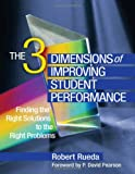 The Three Dimensions of Improving Student Performance:Finding the Right Solutions to the Right Problems