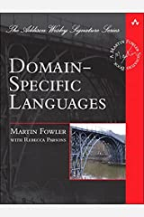 Domain-Specific Languages (Addison-Wesley Signature Series (Fowler)) Kindle Edition