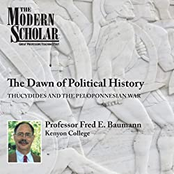 The Modern Scholar: The Dawn of Political History