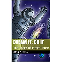 Dream it, Do it: The Story of Little Chuck
