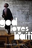 God Loves Haiti: A Novel