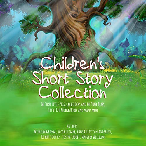 Children's Short Story Collection: The Three Little Pigs, Goldilocks and the Three Bears, Little Red Riding Hood, and Many More