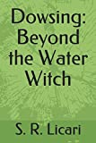 Dowsing: Beyond the Water Witch