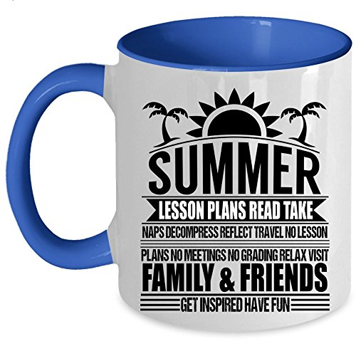 (Visit Family And Friends Get Inspired Have Fun Coffee Mug, Summer Lesson Plans Read Take Naps Accent Mug (Accent Mug -)