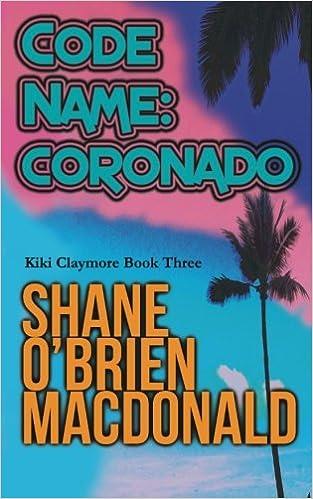 Code Name: Coronado: Volume 3 (Kiki Claymore)