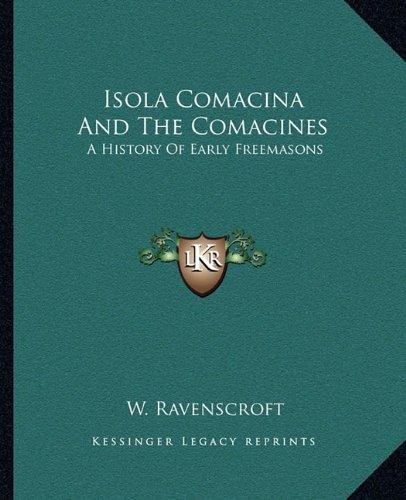 Isola Comacina And The Comacines: A History Of Early Freemasons