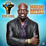 Making Moves (Titus O'Neil)
