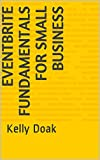 Eventbrite Fundamentals for Small Business: Kelly Doak offers