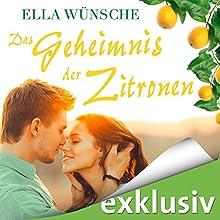 Das Geheimnis der Zitronen Hörbuch von Ella Wünsche Gesprochen von: Yesim Meisheit