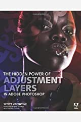 By Scott Valentine The Hidden Power of Adjustment Layers in Adobe Photoshop (1st Edition) Paperback