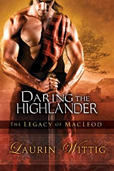 Daring the Highlander (The Legacy of MacLeod Book 2) by [Wittig, Laurin]