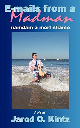 E-mails from a Madman: namdam a morf sliame