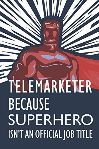 Telemarketer Because Superhero Isn