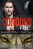 Conquer Me: BBW Paranormal Shifter Romance (Sawtooth Shifters Book 4)