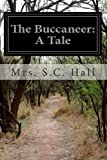 The Buccaneer: a Tale, S. C. Hall, 1499706588