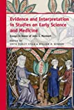 Evidence and Interpretation in Studies on Early Science and Medicine : Essays in Honor of John E. Murdoch, Murdoch, John Emery and Sylla, Edith Dudley, 9004178783