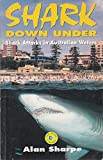 img - for Shark Down Under: Shark Attacks In Australian Waters book / textbook / text book