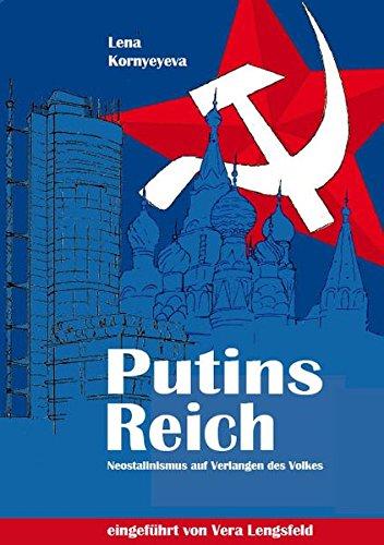 Putins Reich: Neostalinismus auf Verlangen des Volkes