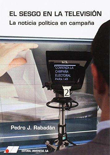 Descargar Libro El Sesgo En La TelevisiÓn Pedro J Rabadan