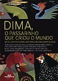 Dima, o passarinho que criou o mundo -  Mitos, contos e lendas dos países de língua portuguesa (Portuguese Edition)