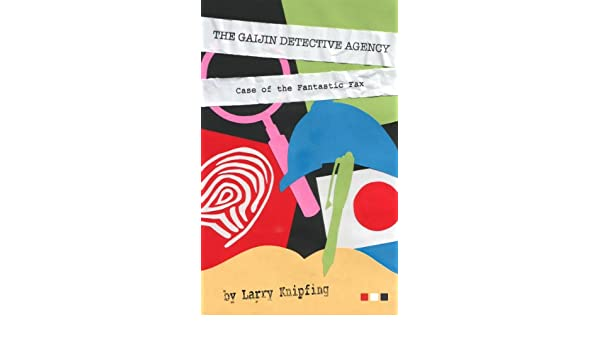 The Gaijin Detective Agency: - Short fiction from Japan -