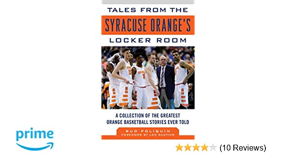 Tales From The Syracuse Orange S Locker Room A Collection Of The