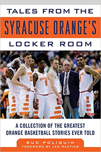Tales From The Syracuse Orange S Locker Room A Collection