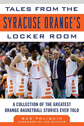 Tales from the Syracuse Orange's Locker Room: A Collection of the Greatest Orange Basketball Stories Ever ()