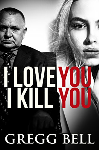 I Love You I Kill You by Gregg Bell ebook deal