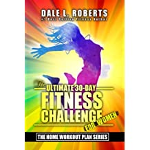 The Ultimate 30-Day Fitness Challenge for Women (The Home Workout Plan Bundle) (Volume 2)