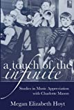 A Touch of the Infinite: Studies in Music Appreciation with Charlotte Mason (The Mason Method) (Volume 1)