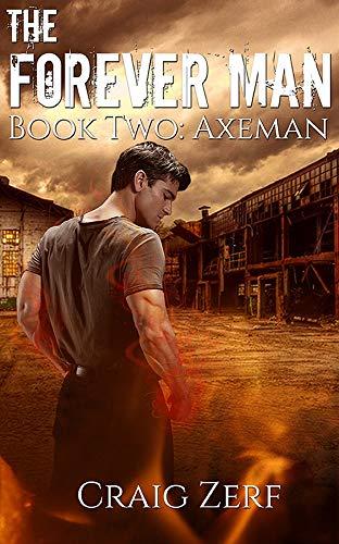 The Forever Man: Book 2: Axeman - a post apocalyptic, urban fantasy.