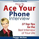 How to Ace Your Phone Interview | Peggy McKee