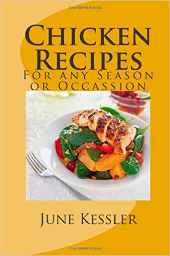 Book Chicken Recipes: Quick and Easy Chicken Recipes For any Season or Occassion: Volume 1