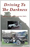 Driving to the Darkness, Thomas Harrison Moore, 1463446810