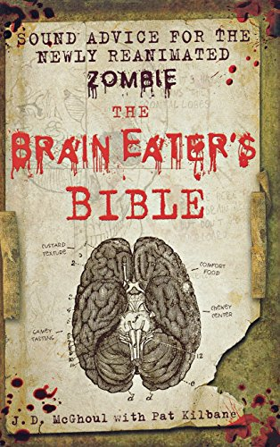 The Perspicacity Eater's Bible: Sound Advice for the Newly Reanimated Zombie