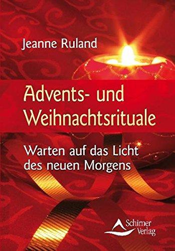 Advents- und Weihnachtsrituale: Warten auf das Licht des neuen Morgens