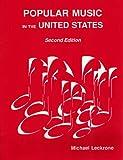 Popular Music in the U. S., Leckrone, Michael, 0945483198