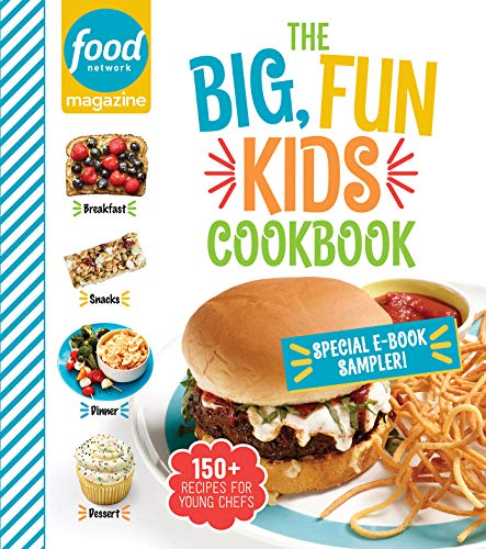 Food Network Magazine The Big, Fun Kids Cookbook Sampler: 150+ Recipes for Young Chefs by [FOOD NETWORK MAGAZINE]