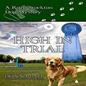 High in Trial: Raine Stockton Dog Mysteries, Volume 7 | Donna Ball