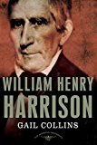 William Henry Harrison: The American Presidents Series: The 9th President,1841