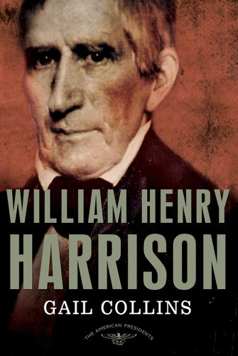 William Henry Harrison: The American Presidents Series: The 9th President, 1841