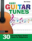 Easy Guitar Tunes: 30 Fun and Easy Guitar Tunes for Beginners