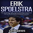 Erik Spoelstra: The Inspiring Life and Leadership Lessons of One of Basketball's Greatest Coaches: Basketball Biography & Leadership Books Hörbuch von Clayton Geoffreys Gesprochen von: Jimmy Allen Fuller