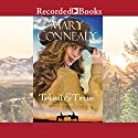 Tried and True Audiobook by Mary Connealy Narrated by Barbara McCulloh