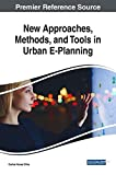 img - for New Approaches, Methods, and Tools in Urban E-Planning (Advances in Civil and Industrial Engineering) book / textbook / text book