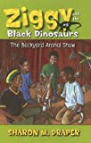 The Backyard Animal Show, Sharon M. Draper, 1416927549