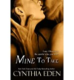 img - for [ Mine to Take BY Eden, Cynthia ( Author ) ] { Paperback } 2013 book / textbook / text book